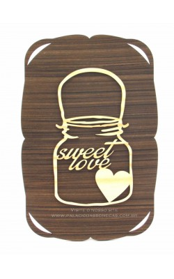 PLACA DECORADA 27X18 A LASER 3MM POTE SWEET LOVE MDF